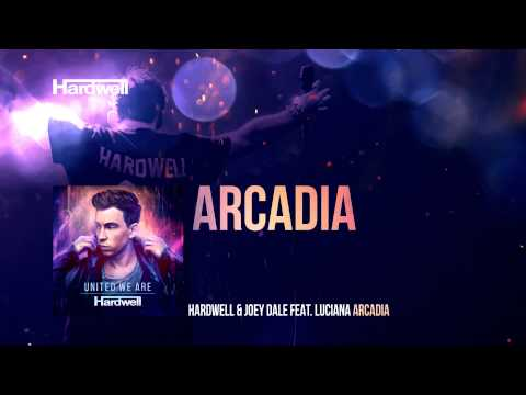 Hardwell & Joey Dale feat. Luciana - Arcadia (Extended Mix) #UnitedWeAre