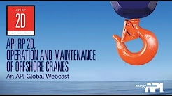 API RP 2D Webcast - Operation and Maintenance of Offshore Cranes