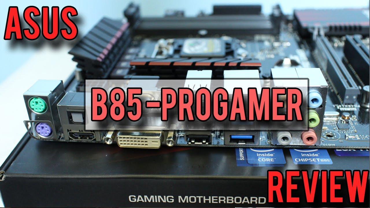 ASUS B85-Pro Gamer Review - A Motherboard that is a 'Bang for Buck King'