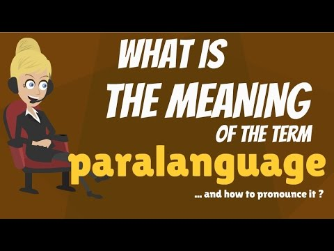 What is PARALANGUAGE? What does PARALANGUAGE mean? PARALANGUAGE meaning & explanation