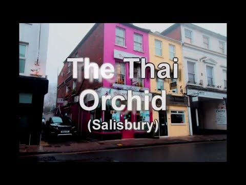 Gastronomically Good Gaffs: Thai Orchid, Fisherton Street, Salisbury, UK