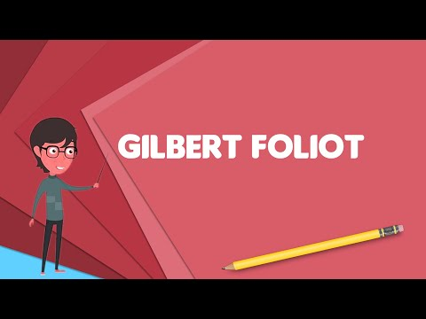 What is Gilbert Foliot? Explain Gilbert Foliot, Define Gilbert Foliot, Meaning of Gilbert Foliot