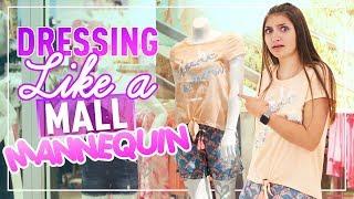 5 Days of Dressing Like a MALL MANNEQUIN!! | Kamri Noel