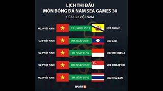 Lịch thi đấu - bóng đá SEAGAME 30 - tin tức đội U22 Việt Nam