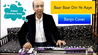 Baar Baar Din Ye aaye Happy Birthday Song Banjo Cover Ustad Yusuf Darbar