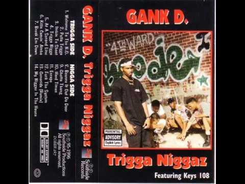 Gank D. - Trigga Niggaz (Full Album)