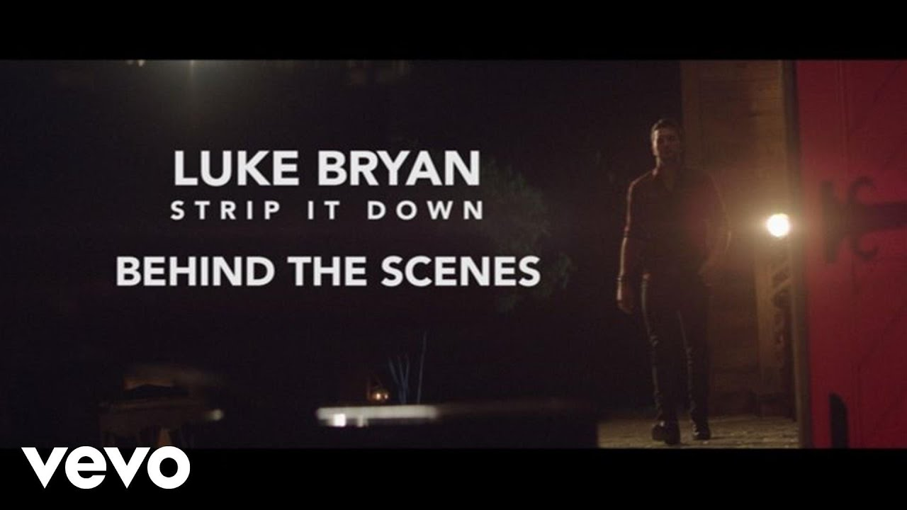 Luke Bryan Strip It Down Behind The Scenes Youtube