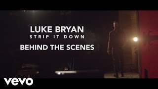 Luke Bryan - Strip It Down (Behind The Scenes)
