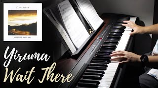 Yiruma (이루마) | Wait There | Piano Cover by Aaron Xiong