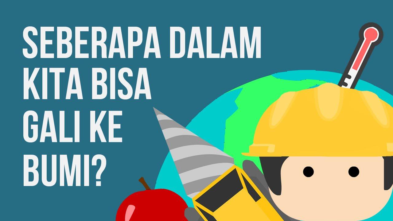 Seberapa Dalam, Kita Bisa Menggali Ke Bumi?