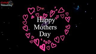Happy Mothers Day | Whatsapp status videos