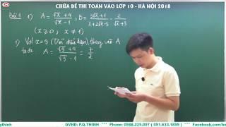 CHỮA ĐỀ THI TOÁN VÀO LỚP 10 - HÀ NỘI 2018 ( Phần 1 )