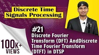 Discrete Fourier Transform (DFT) And Discrete Time Fourier Transform (DTFT) in DTSP