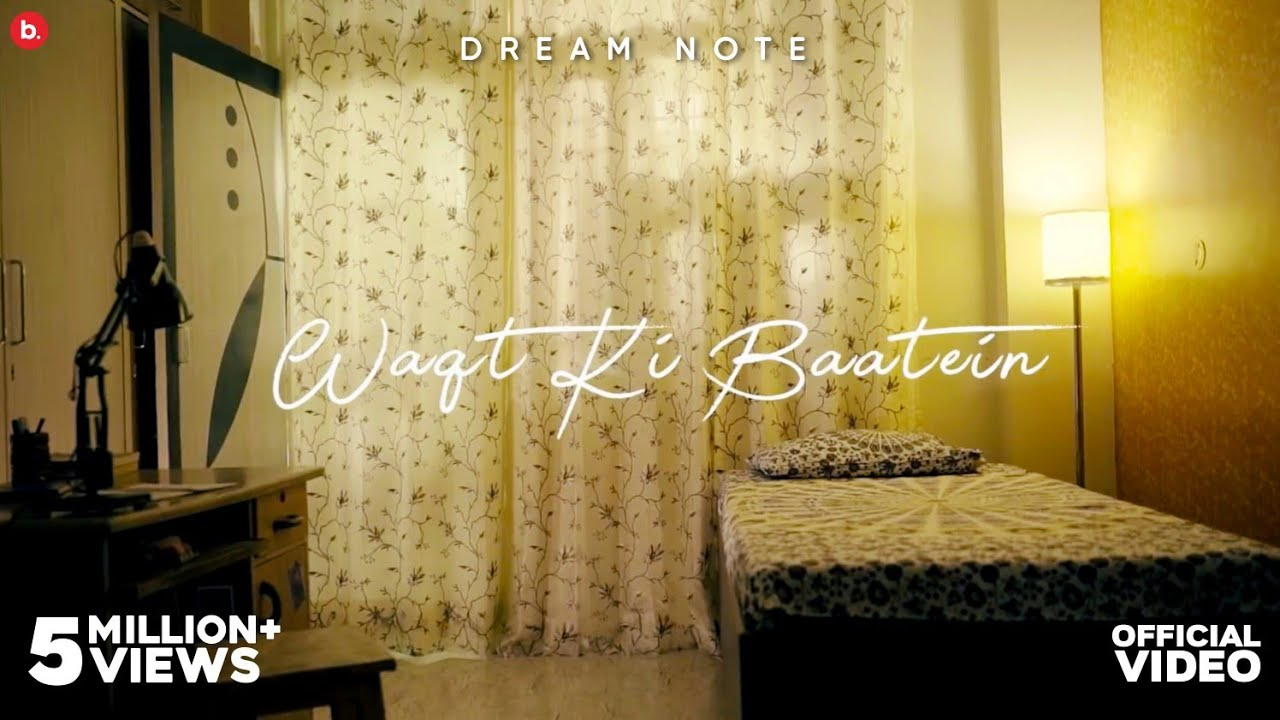 waqt-ki-baatein-dream-note-official-music-video-hd-new-song-2018-dream-note-official