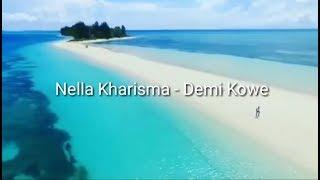 [4.04 MB] Nella Kharisma - Demi Kowe [LIRIK]