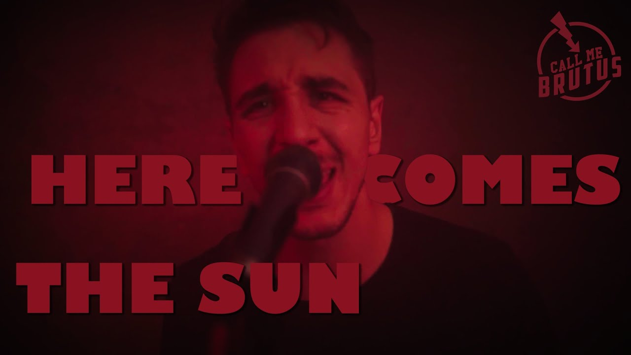 Music of the Day: Call Me Brutus - Here Comes The Sun