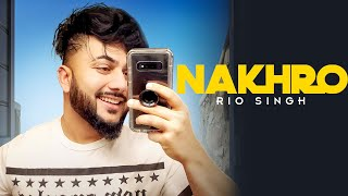 NAKHRO - Rio Singh | Official Song | Latest Punjbai Song | valentine day special2020 |Red King Music