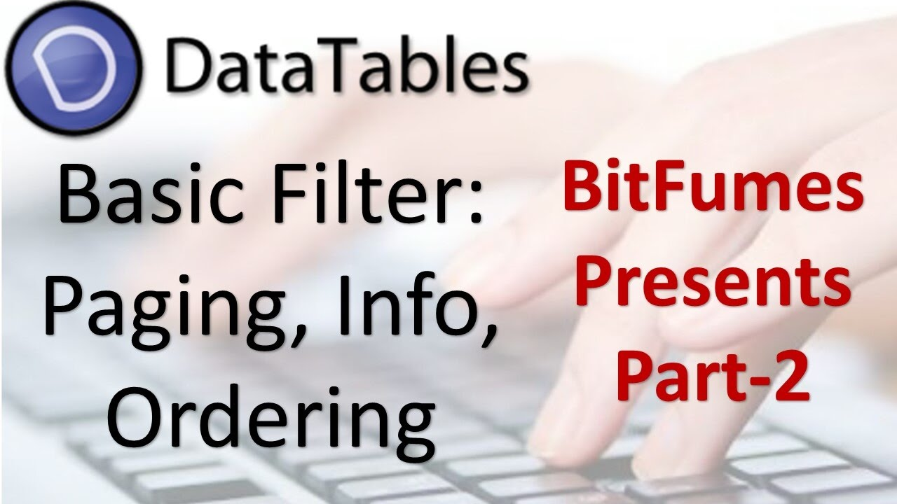 Datatable tutorial Part 2 | Basic filter: Pagin, info, ordering | Bitfumes