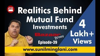 Realities Behind Mutual Fund Investments (In Hindi) || Bazaar Bites Episode-39 || Sunil Minglani