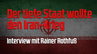 Der tiefe Staat wollte den Iran-Krieg