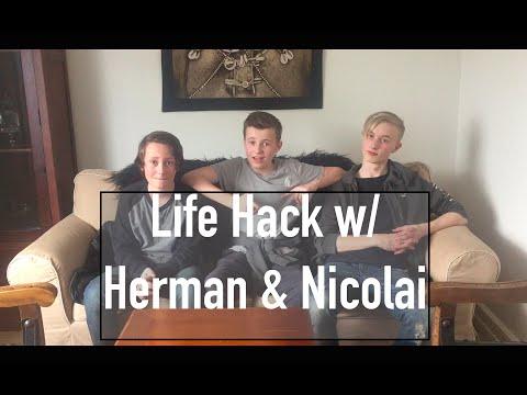 Life Hack | w/ Herman & Nicolai