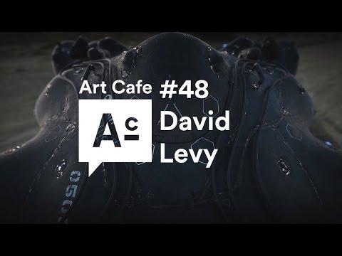 Art Cafe #48 - David Levy