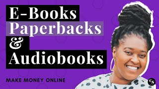 Ways to make money in 2019 selling ebooks, paperbacks, and audiobooks | #makemoneyonline
