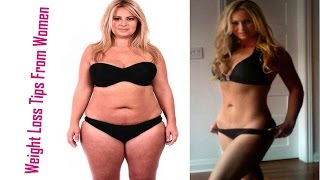 20 weight loss tips from women who have lost a lot of weight  Guaranteed Results