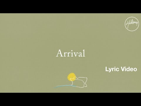 Arrival Lyric Video - Hillsong Worship
