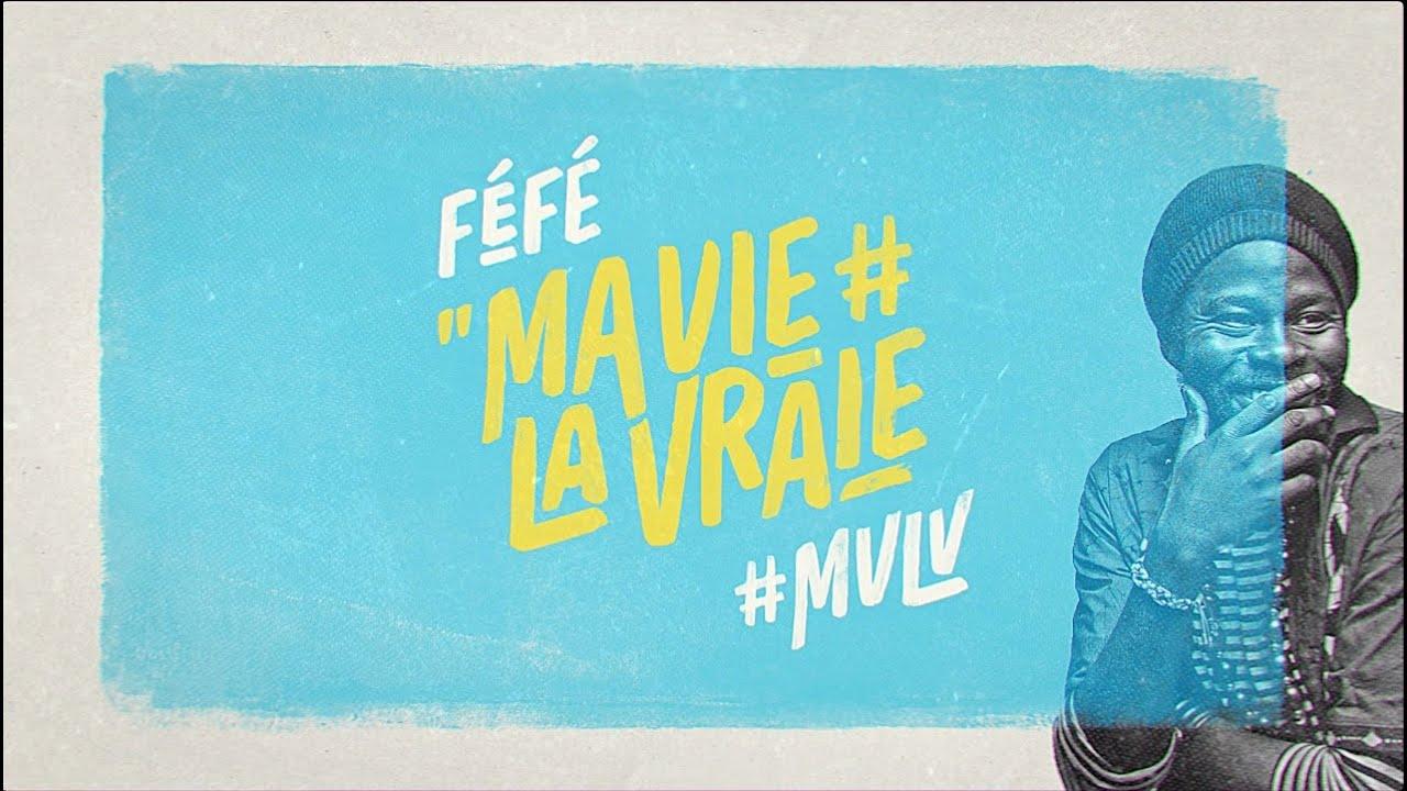 fefe-ma-vie-la-vraie-clip-lyric-officiel-mvlv-fefe