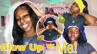 Glow Up With Me! BUM 2 BADDIE *GRWM*