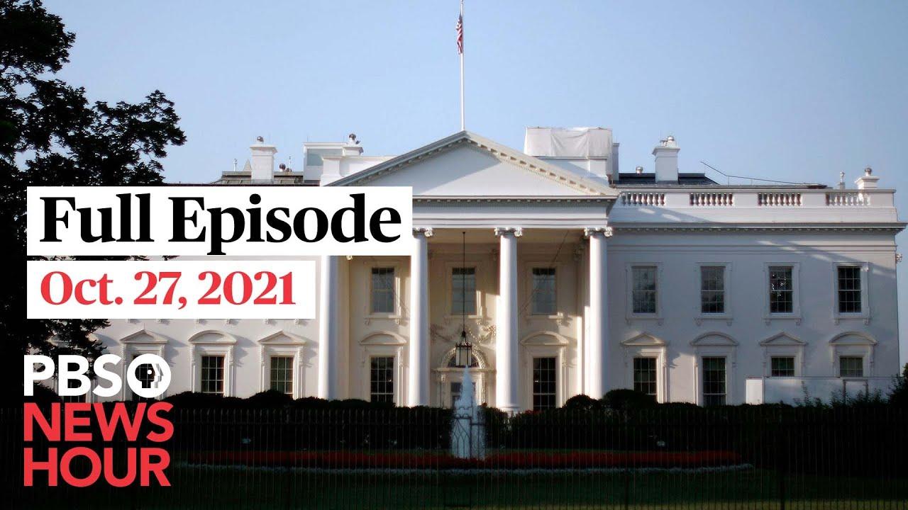 Download PBS NewsHour full episode, Oct. 27, 2021