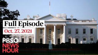 PBS NewsHour full episode, Oct. 27, 2021