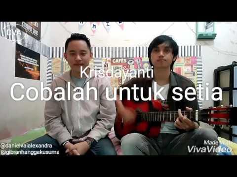 Krisdayanti - Cobalah untuk setia (cover. Daniel Vai Alexandra ft. Gbrn Mnrp)
