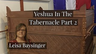 Yeshua In The Tabernacle Part 2 | Leisa Baysinger | Our Ancient Paths