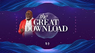 The Great Download  - Bishop T.D. Jakes