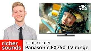 Panasonic FX750 4K HDR LED TV | Richer Sounds