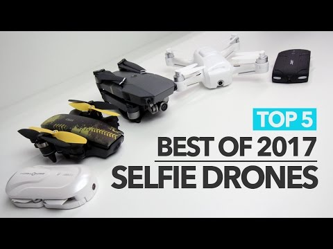 BEST SELFIE DRONES FOR 2017