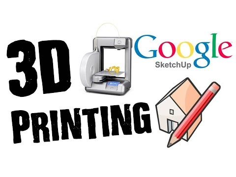 3D Printing From Google Sketchup Tutorial