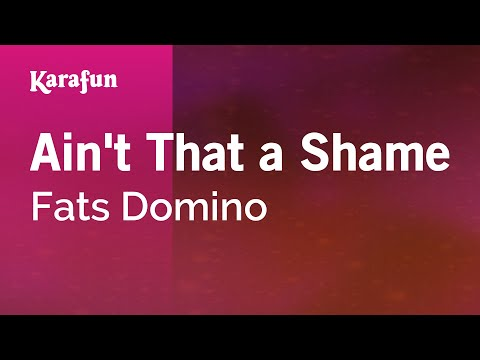 Karaoke Ain't That a Shame - Fats Domino *