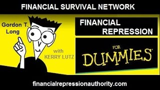 FINANCIAL REPRESSION For Dummies PODCAST w/ Gordon T Long