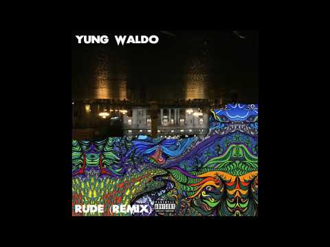 Yung Waldo - Rude (Remix)(Prod. by @ALLSTEEZY & cm405)