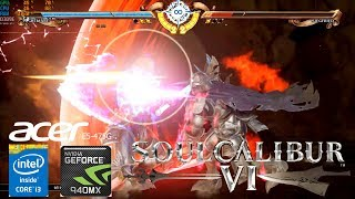 Soulcalibur VI 60 FPS Geforce 940MX Acer Aspire E5-475G i3-6006u