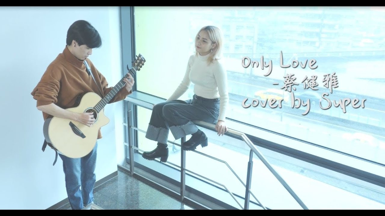 [Cover] 蔡健雅-only love by Super - YouTube