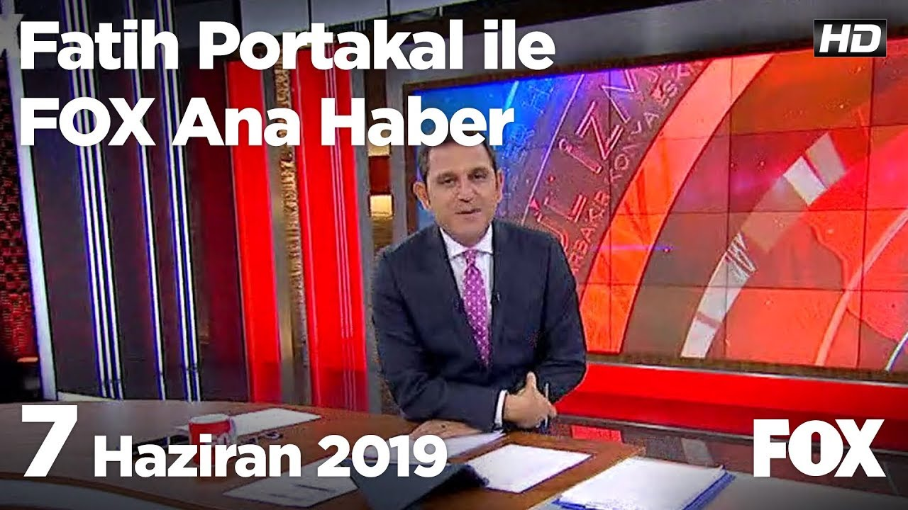 Fox Haber İzle, 7 Haziran 2019 Fatih Portakal ile FOX Ana Haber