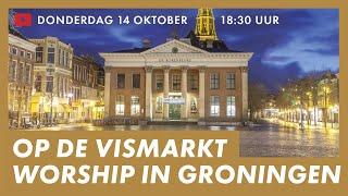 NIEUW Worship LIVE op de Vismarkt in Groningen • Presence Choir • Aanbidding en gebed