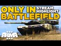 ONLY IN BATTLEFIELD   ARMA 3 [Stream Highlight]