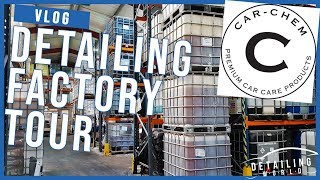 Car Chem Factory Tour: How Detailing Products Are Made!
