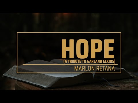 Hope, a tribute to Brother Garland Elkins