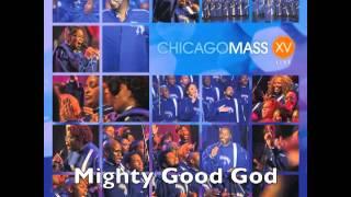 Chicago Mass Choir -- Mighty Good God